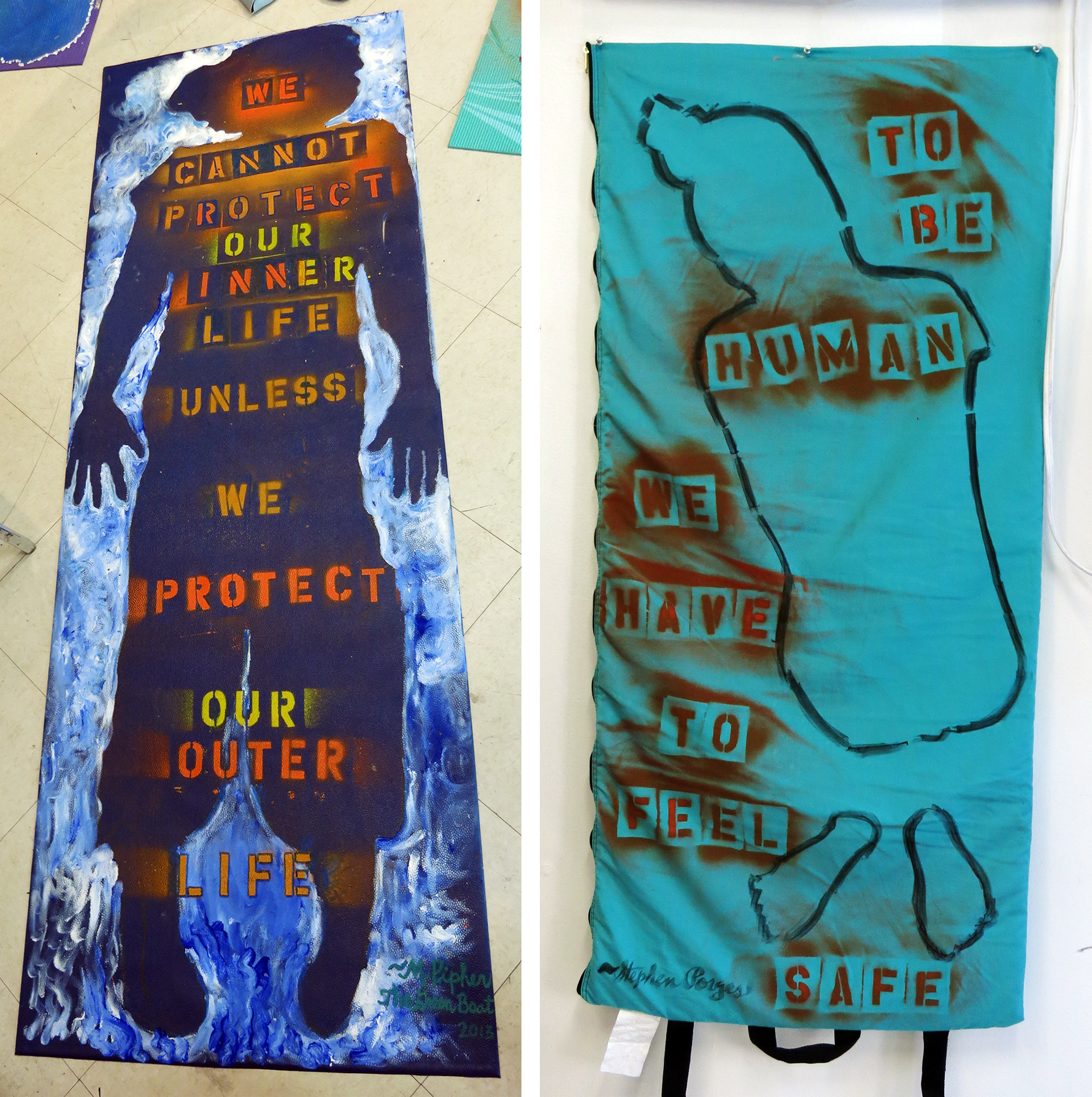 LEFT:  We Cannot Protect Our Inner Life Unless We Protect Out Outer Life. RIGHT: To Be Human We Have To Feel Safe